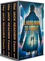 A Hard Man To Forget (The Jack Reacher Cases Books #1, #2 & #3)