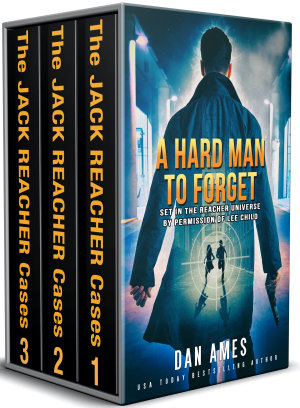 A Hard Man To Forget  The Jack Reacher Cases Books  1   2    3