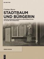 Stadtraum und B  rgerin PDF