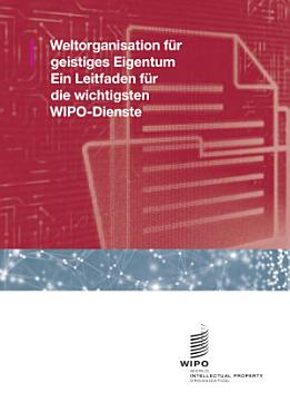 A Guide to the Main WIPO Services  German version  PDF