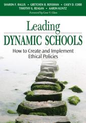 Leading Dynamic Schools: How to Create and Implement Ethical Policies