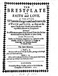 The breast plate of faith and love   2 pt  The title page of the  Treatise of effectuall faith  is dated 1637   PDF