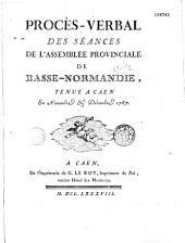 Procès-verbal des séances de l'Assemblée provinciale de Basse-Normandie, tenues à Caen en novembre et décembre 1787