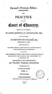 The Practice of the Court of Chancery: Volume 1