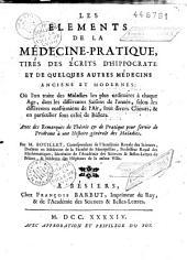 Les éléments de la médecine pratique tirés des écrits d'Hippocrate et de quelques autres médecins anciens et modernes