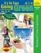 Its So Easy Going Green: An Interactive, Scientific Look at Protecting Our Environment