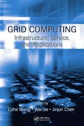 Grid Computing: Infrastructure, Service, and Applications