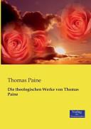Die theologischen Werke von Thomas Paine PDF