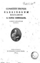 Constitutiones clericorum regularium s. Pauli decollati. Libris quatuor distinctae