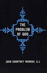 The Problem of God, Yesterday and Today