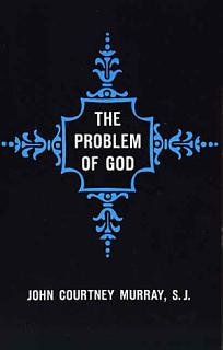 The Problem of God  Yesterday and Today
