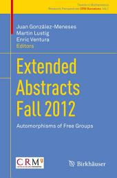 Extended Abstracts Fall 2012: Automorphisms of Free Groups