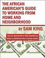 The African American s Guide to Working from Home and Neighborhood PDF