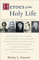 Heroes of the Holy Life PDF