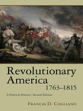 Revolutionary America, 1763-1815: A Political History, Edition 2
