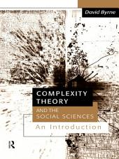 Complexity Theory and the Social Sciences: An Introduction
