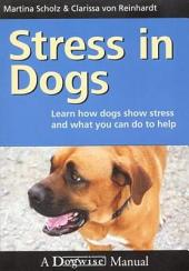 Stress in Dogs: Learn How Dogs Show Stress and What You Can Do to Help