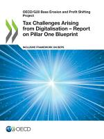 OECD/G20 Base Erosion and Profit Shifting Project Tax Challenges Arising from Digitalisation – Report on Pillar One Blueprint Inclusive Framework on BEPS