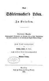 Aus Schleiermacher's Leben: In Briefen, Band 3