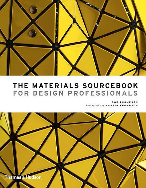 The Materials Sourcebook For Design Professionals