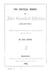 The poetical works of John Greenleaf Whittier, selected. With a prefatory notice, by E. Hope