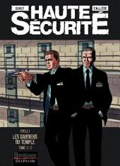 Haute sécurité - Tome 2 - Les gardiens du temple -