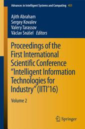 "Proceedings of the First International Scientific Conference ""Intelligent Information Technologies for Industry"" (IITI'16): Volume 2"