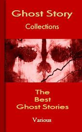 The Best Ghost Stories: Ghost Story Collections