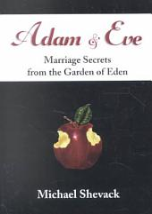 Adam & Eve: Marriage Secrets from the Garden of Eden