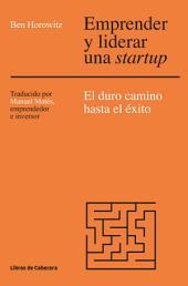 Emprender y liderar una startup: El duro camino hasta el éxito