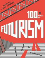 One Hundred Years of Futurism PDF