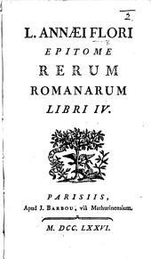 L. Annæi Flori epitome rerum Romanarum libri IV.