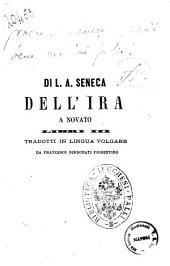 Dell'ira libri tre di Lucio Anneo Seneca