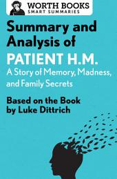 Summary and Analysis of Patient H.M.: A Story of Memory, Madness, and Family Secrets: Based on the Book by Luke Dittrich