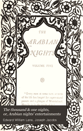 The Thousand & One Nights, Or, Arabian Nights' Entertainments: Volume 5