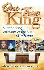 One True King: Surrendering Our Attitudes at the Altar of Revival