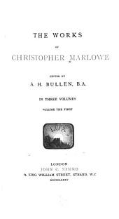 The Works of Christopher Marlowe: Volume 1