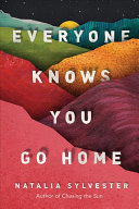 Everyone Knows You Go Home Book