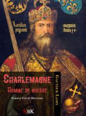 Charlemagne: Homme de guerre