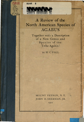A Review of the North American Species of Agabus: Together with a Description of a New Genus and Species of the Tribe Agabini