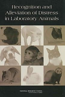 Recognition and Alleviation of Distress in Laboratory Animals Book
