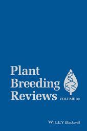 Plant Breeding Reviews: Volume 39