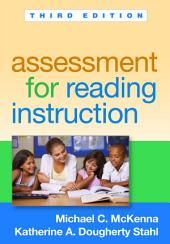 Assessment for Reading Instruction, Third Edition: Edition 3