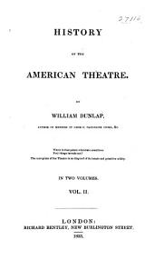 History of the American theatre: Volume 2