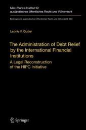 The Administration of Debt Relief by the International Financial Institutions: A Legal Reconstruction of the HIPC Initiative