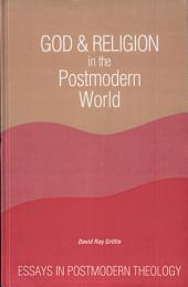 God and Religion in the Postmodern World: Essays in Postmodern Theology