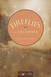 Fireflies in December: Book 1