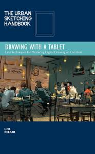 The Urban Sketching Handbook  Drawing with a Tablet PDF