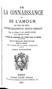 De la connaissance et de l'amour du Fils De Dieu, Notre-Seigneur Jésus-Christ: Volume3