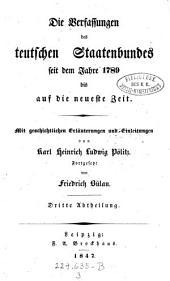 Die Verfassungen des deutschen Staatenbundes seit dem Jahre 1789 bis auf die neueste Zeit ... Fortgesetzt von Friedrich Bülau: Volume 3